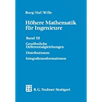 Höhere Mathematik für Ingenieure, 5 Bde, Bd.3, Gewöhnliche Differentialgleichungen, Distributionen, Integraltransformationen (Teubner-Ingenieurmathematik)
