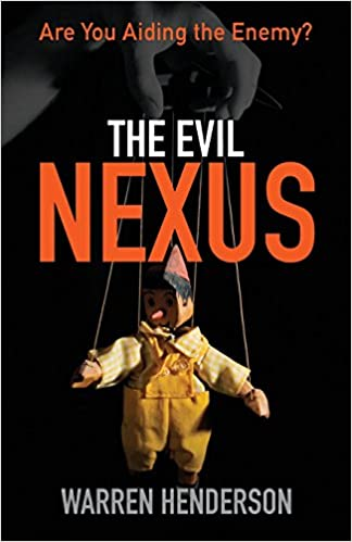 Read online The Evil Nexus: Are You Aiding the Enemy? PDF