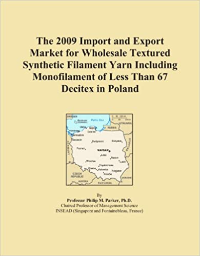Book The 2009 Import and Export Market for Wholesale Textured Synthetic Filament Yarn Including Monofilament of Less Than 67 Decitex in Poland