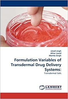 Book Formulation Variables of Transdermal Drug Delivery Systems:: Transdermal Gels by vinod singh (2010-11-19)