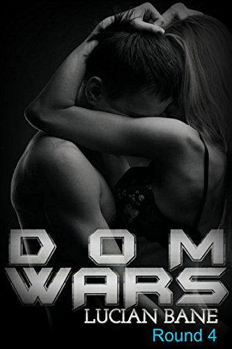 Dom Wars - Round Four by [Bane, Lucian]