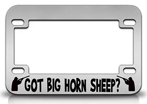 GOT BIG HORN SHEEP Hunters Hunting Quality Metal MOTORCYCLE License Plate Frame Chr