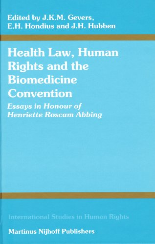 Health Law, Human Rights and the Biomedicine Convention: Essays in Honour of Henriette Roscam Abbing (International Studies in Human Rights)