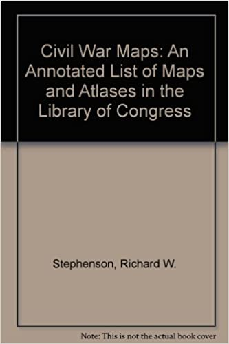 Civil War Maps: An Annotated List of Maps and Atlases in the