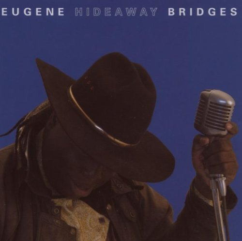 - Eugene Hideaway Bridges by Eugene 'Hideaway' Bridges (2007-04-10)