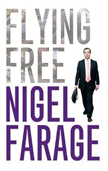 Flying Free by [Farage, Nigel]