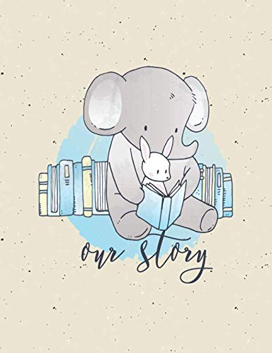 - Our Story: ~ Adoption Gift Baby Journal For New Adoptive Parents (Present for Adopting a Child, Celebrate New Member of The Family)