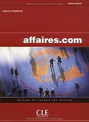 Affaires.com : Méthode de français des affaires Niveau avancé (Français.Com)
