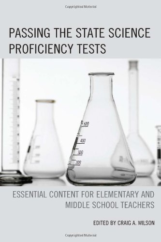 Passing the State Science Proficiency Tests: Essential Content for Elementary and Middle School Teachers