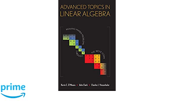 Advanced Topics in Linear Algebra: Weaving Matrix Problems through the Weyr Form
