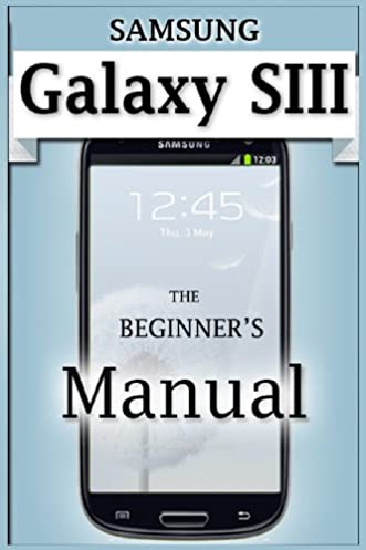 samsung galaxy s3 manual the beginner s user s guide to the galaxy rh amazon co uk samsung galaxy s3 manual online samsung galaxy s3 manual online