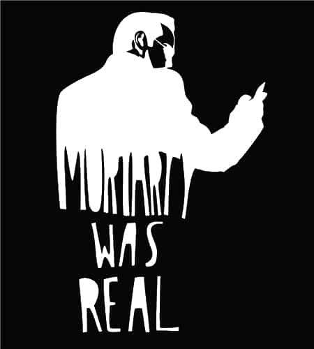 Moriarty Was Real Sherlock Holmes Decal Vinyl Sticker|Cars Trucks Vans Walls Laptop| White |5.5 x 3.5 (Deluxe Sherlock Holmes Hat)