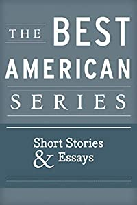 The Best American Series: Short Stories & Essays