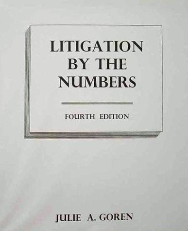 Download By Julie A. Goren Litigation by the Numbers, Fourth Edition (4th) [Ring-bound] pdf epub
