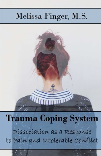 Download Trauma Coping System: Dissociation as a Response to Pain and Intolerable Conflict pdf