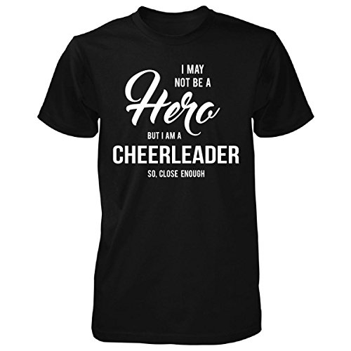 I May Not Be A Hero But I'm A Cheerleader Cool Gift - Unisex Tshirt Black 2XL