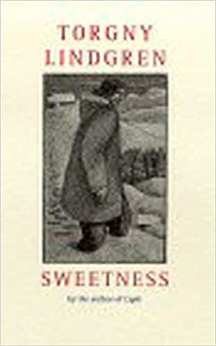 Read Sweetness By Torgny Lindgren