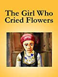The Girl Who Cried Flowers