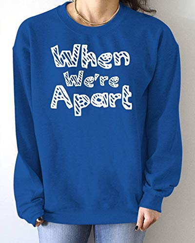 When We're Apart Matching Couple Sweater (Sweatshirt Royal Blue, L)