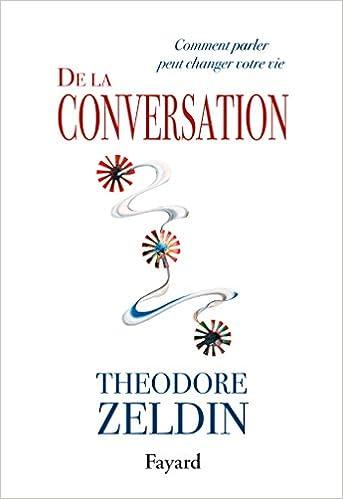 Livre gratuits en ligne De la conversation: Comment parler peut changer votre vie pdf epub