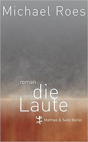 Michael Roes: Die Laute; Gay-Literatur alphabetisch nach Titeln