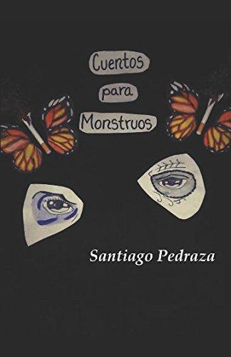 Cuentos Para Monstruos (Spanish Edition) [Santiago Gonzalez Pedraza] (Tapa Blanda)