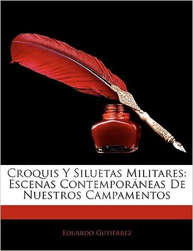 ¿Es seguro descargar torrents de libros electrónicos? Croquis Y Siluetas Militares: Escenas Contemporáneas De Nuestros Campamentos en español PDF iBook PDB