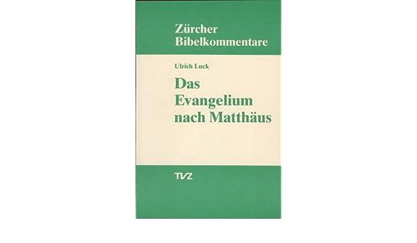 Das Evangelium Nach Matthaus Zurcher Bibelkommentare Neues