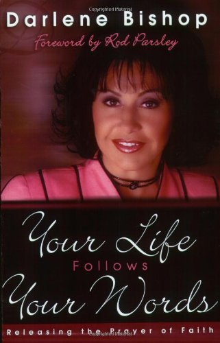 Your Life Follows Your Words: Releasing the Prayer of Faith from Brand: Legacy Publishers International