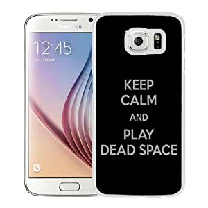 NEW Unique Custom Designed Samsung Galaxy S6 Phone Case With Keep Calm And Play Dead Space_White Phone Case wangjiang maoyi by lolosakes