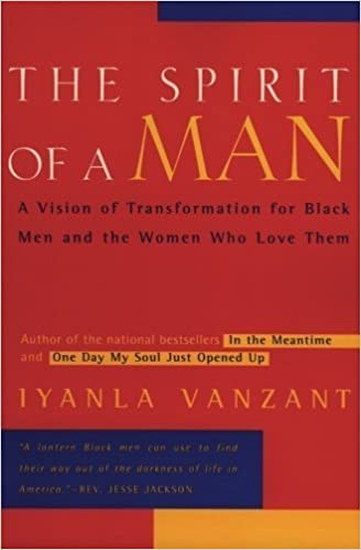 Book The Spirit of a Man: A Vision of Transformation for Black Men and the Women Who Love Them by Vanzant, Iyanla (1997)