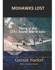 Mohawks Lost: Flying in the CIA's Secret War in Laos