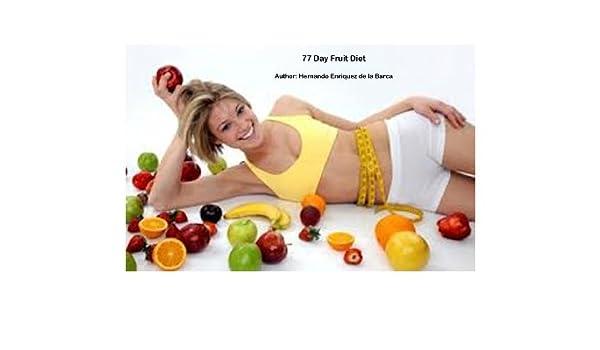 Amazon.com: Dieta de Frutas Por 77 Días (Spanish Edition) eBook: Hernando Enriquez de la Barca: Kindle Store