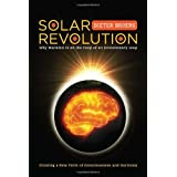 Solar Revolution: Why Mankind Is on the Cusp of an Evolutionary Leap ~ Dieter Broers