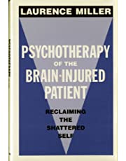 Psychotherapy Of The Brain Injured Patient: Reclaiming The Shattered Self