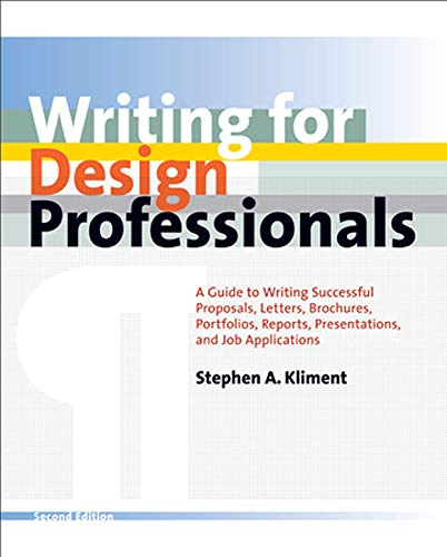 (Writing for Design Professionals: A Guide to Writing Successful Proposals, Letters, Brochures, Portfolios, Reports, Presentations, and Job Applications)