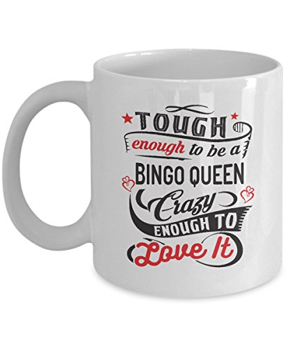 (Funny Gift for Bingo Queen - Tough Enough To Be A Bingo Queen Crazy Enough To Love It Bingo Player, Bingo Game, Yell, Mom, Mommy, Grandma Mug Coffee Cup 11 Oz )