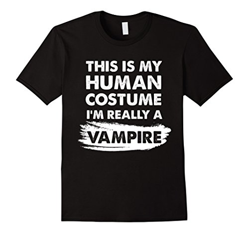 Diy Costume De Vampire (Mens This Is My Human Costume I'm Really a Vampire Shirt Small Black)