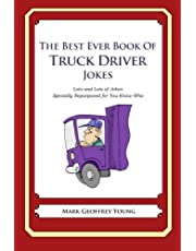 The Best Ever Book of Truck Driver Jokes: Lots and Lots of Jokes Specially Repurposed for You-Know-Who