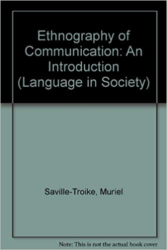 The Ethnography of Communication: An Introduction (Language in Society)