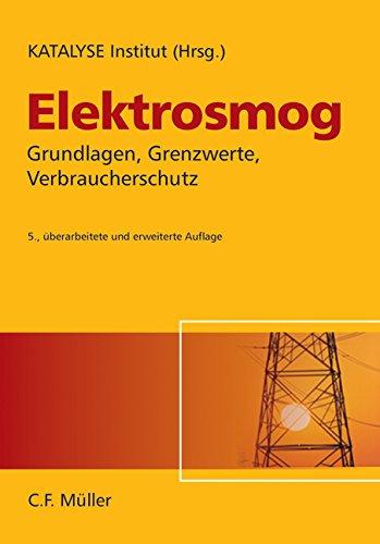 Elektrosmog: Grundlagen, Grenzwerte, Verbraucherschutz