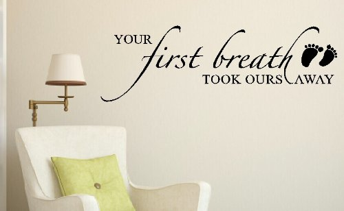 Your First Breath Took Ours Away Small Wall Vinyl Sticker Lettering Decal 5Hx17W Color Options - Lipstick