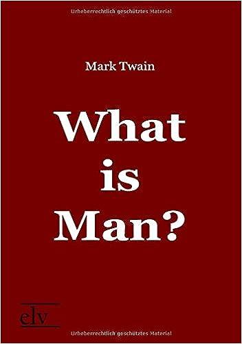 Ilmainen lataa kirjoja isbn What is Man? PDF ePub iBook by Mark Twain