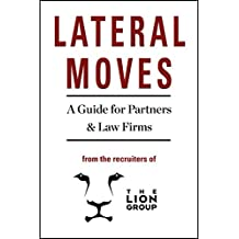 Lateral Moves: A Guide for Partners & Law Firms