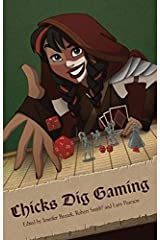 Chicks Dig Gaming: A Celebration of All Things Gaming by the Women Who Love It Paperback