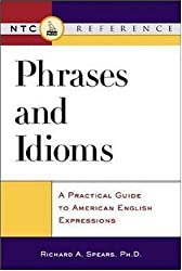 Phrases and Idioms: A Practical Guide to American English Expressions (McGraw-Hill ESL References)