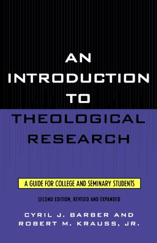 An Introduction To Theological Research: A Guide for College and Seminary Students