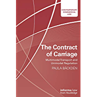The Contract of Carriage: Multimodal Transport and Unimodal Regulation (Contemporary Commercial Law) (English Edition)