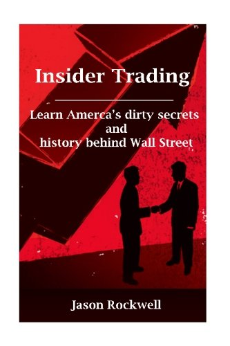 Insider Trading: America's Dirty Secrets and History behind Wall Street pdf