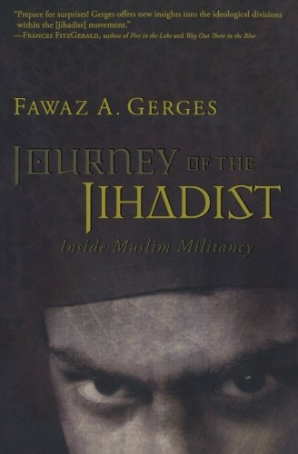 Journey of the Jihadist: Inside Muslim Militancy